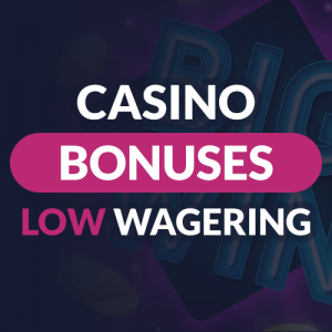 low wager first deposit bonus